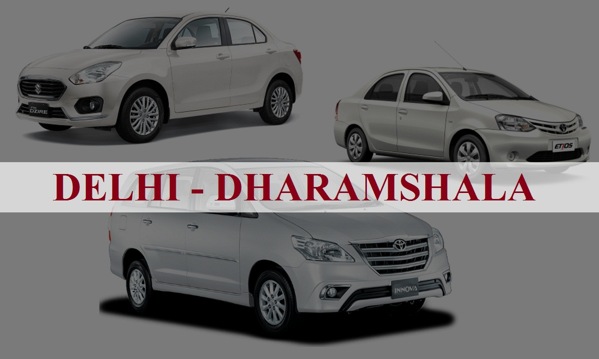 Delhi to Dharamshala One Way Taxi Service