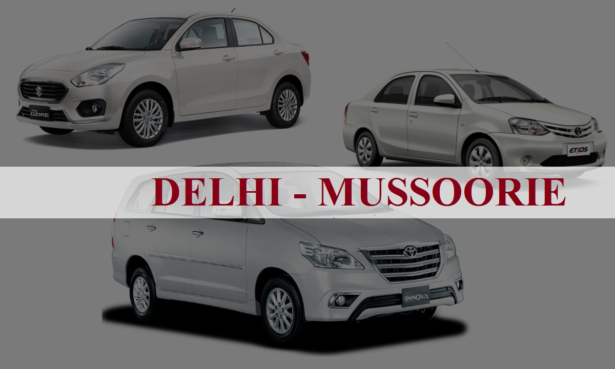 Delhi to Mussoorie One Way Taxi Service
